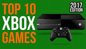 10 Best Xbox One games (as of Feb 2017) - YouTube