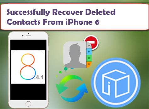 how to find deleted contacts on iphone successfully recover deleted contacts from iphone 6