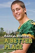 Top 100 Gay Novel: A Better Place by Mark A. Roeder ...