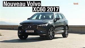 Nouveau Volvo Xc60 : nouveau volvo xc60 2017 un suv compact premium youtube ~ Medecine-chirurgie-esthetiques.com Avis de Voitures