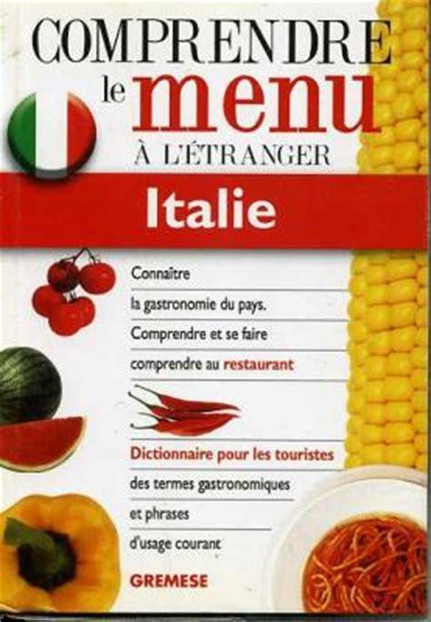 Traduction Carte Restaurant Italien by Comprendre Le Menu En Italie