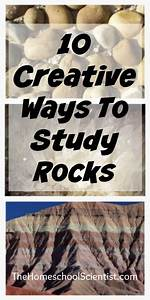 Looking For Creative Ways To Study Rocks  Here Are A Few
