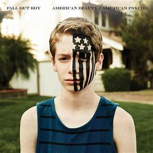 Fall Out Boy – American Beauty/American Psycho Tracklist ...