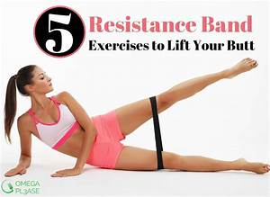 5 Resistance Band Exercises To Lift Your Butt