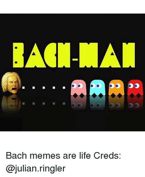 Bach Memes - bach memes are life creds life meme on sizzle