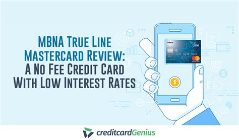 Check spelling or type a new query. MBNA True Line Mastercard Review: A No Fee Credit Card With Low Interest Rates | creditcardGenius