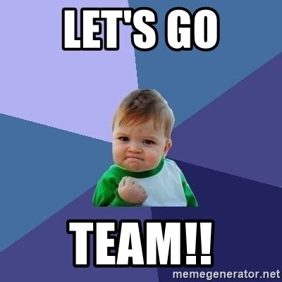 Lets Go Meme - let s go team success kid meme generator