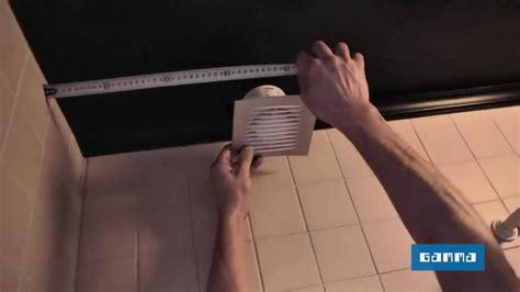 position pour aller au toilette installer un extracteur dans la salle de bains vid 233 o bricolage gamma belgique