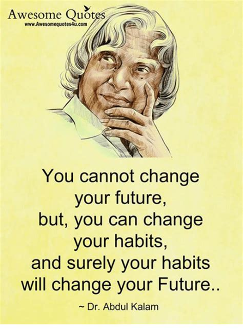 Awesome Meme Quotes - awesome quotes wwwawesomequotes4ucom you cannot change your future but you can change your