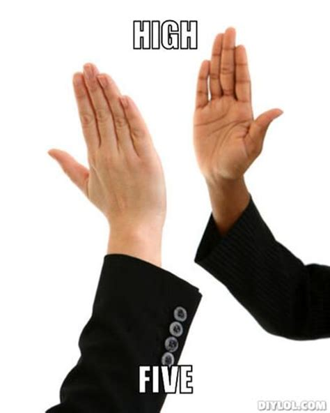 High Five Meme - image from http static fjcdn com comments a jolly good meme high five for the both of
