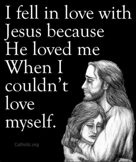 Inspirational Love Memes - your daily inspirational meme jesus loved me when i couldn t love myself socials catholic