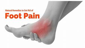 Natural Remedies To Get Rid Of Foot Pain