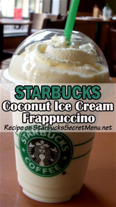 starbucks light menu starbucks coconut frappuccino starbucks secret