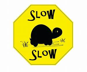 Items similar to Slow Slow Parking Sign