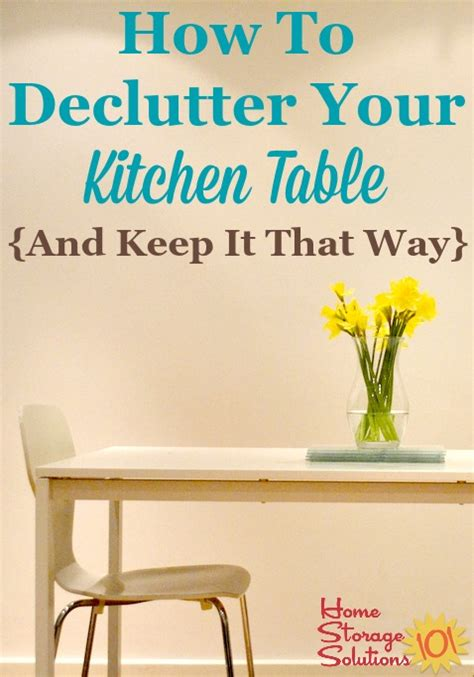 unclutter your life clearing the kitchen counter of declutter kitchen table daily make it a habit plus hall