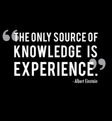 knowledge experience quote quotes  knowledge