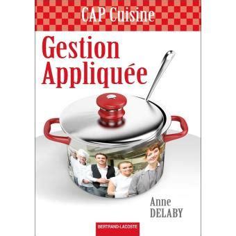 livre cuisine cap gestion appliquée cap cuisine livre de l 39 élève broché
