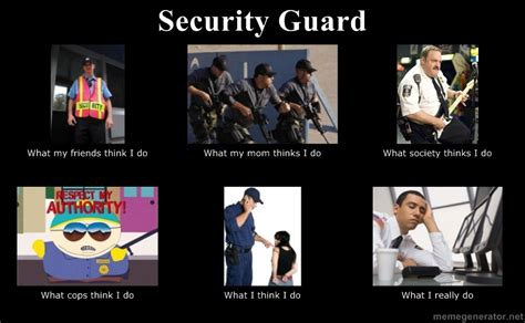 Security Guard Meme - security guard what people think i do what i really do know your meme