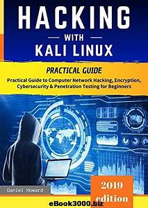 Hacking With Kali Linux  Practical Guide To Computer Network Hacking  Encryption  Cybersecurity