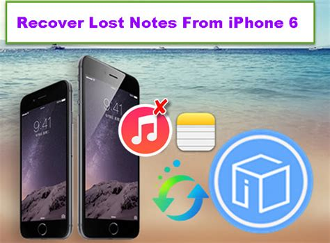 how to recover lost notes on iphone recover lost notes from iphone 6