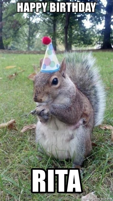 Rita Meme - happy birthday rita birthday squirrel meme generator