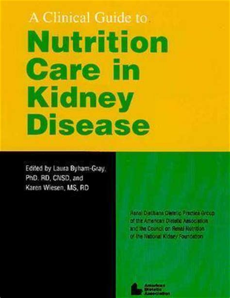 clinical guide  nutrition care  kidney disease  laura  byham gray