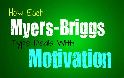 How Each Myers-briggs Type Deals With Motivation