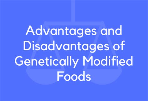 advantages  disadvantages  genetically modified