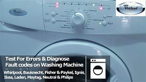 Whirlpool Washing Machine Fault  U0026 Diagnostic Test Mode To