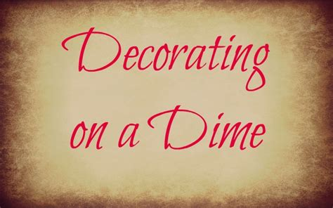 decorating on a dime easy ways to decorate on a budget looking fly on a dime