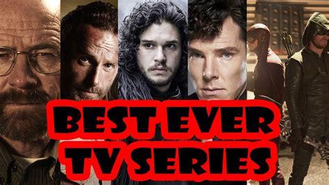 Best Series Tv Shows by Best Tv Series Top 10 Must Tv Series Before You Die