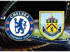 Chelsea vs Burnley Starting Lineups Vivaro News
