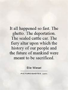Elie Wiesel Quo... Good Night Ghetto Quotes