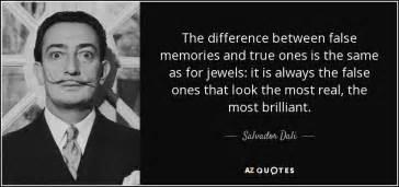 salvador dali quote  difference  false memories