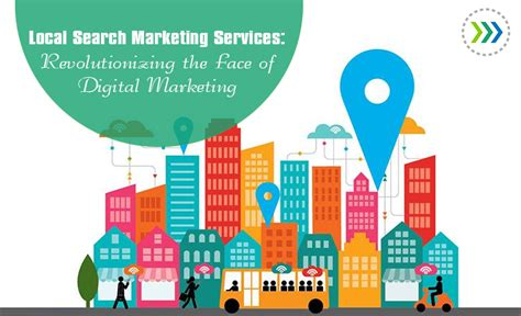 Local Marketing Services - local search marketing services revolutionizing the