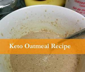 Quick & Easy Keto Oatmeal Recipe Low Carb Breakfast
