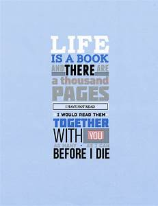 Life is a book and there are a thousand pages I have not ...