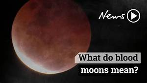 Blood Moons  The Omens  Fear And Prophecy Around Eclipses