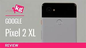 Google Pixel 2 Xl Review  Blame Hardware  4k