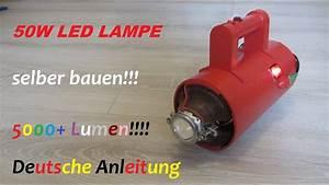 Led Flaschen Beleuchtung Selber Bauen : 50w led taschenlampe selber bauen deutsch hd youtube ~ Watch28wear.com Haus und Dekorationen