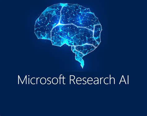 microsoft chases general ai   research group