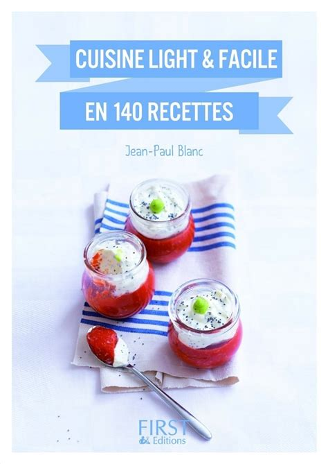 cuisine facile en petit livre de cuisine light et facile en 140 recettes