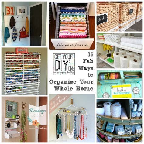 15 fabulous organizing ideas for your whole house diy
