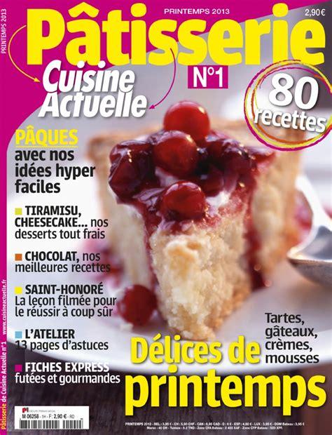 abonnement cuisine actuelle le magazine pâtisserie cuisine actuelle spécial bec sucré