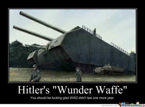 Mein Kfy Chair Joke by Wunder Waffe Ww2 Tank Drawring Memes Best