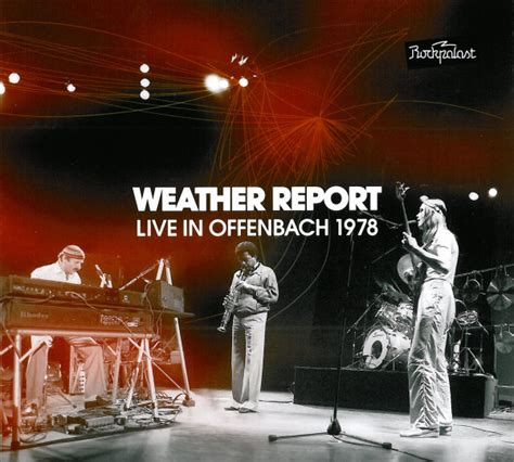 Weather Report  Live In Offenbach 1978 (cd, Album) At Discogs