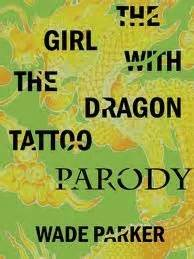 girl   dragon tattoo parody  wade parker reviews discussion bookclubs lists