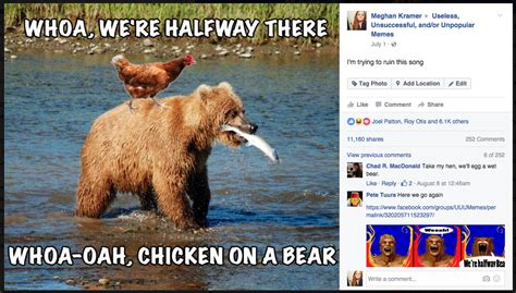Halfway There Meme - chicken on a bear whoa we re halfway there know your meme