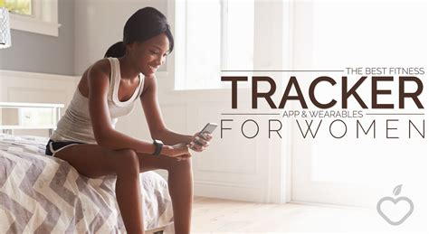 The Best Fitness Tracker App And Wearables For Women