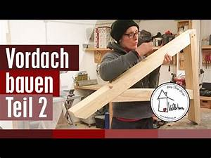 Haustür Vordach Selber Bauen : haust r vordach selber bauen teil 2 kellerherz diy youtube ~ Watch28wear.com Haus und Dekorationen